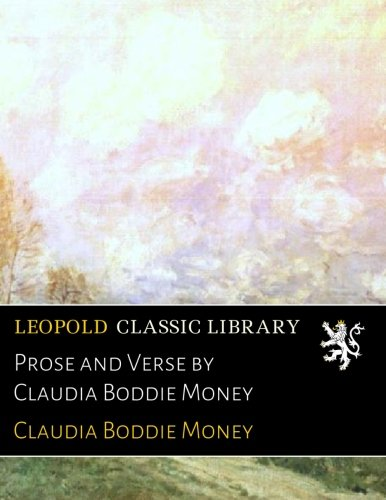 Prose and Verse by Claudia Boddie Money PDF