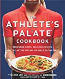 The Athlete's Palate Cookbook, Yishane Lee and Runner's World Magazine Editors, 1605295787