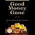 Good Money Gone