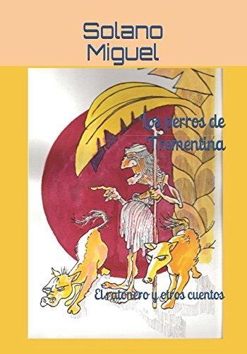 Los perros de Trementina: El ratonero y otros cuentos (Spanish Edition)