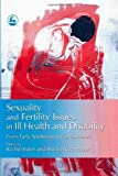 img - for Sexuality And Fertility Issues in Ill Health And Disability: From Early Adolescence to Adulthood by Rachel Balen (2006) Paperback book / textbook / text book
