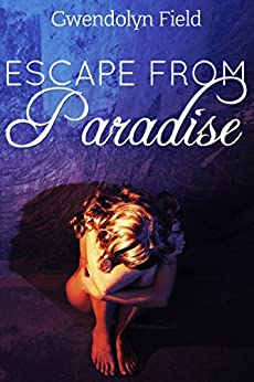 Escape From Paradise by [Field, Gwendolyn]