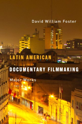 Latin American Documentary Filmmaking: Major Works