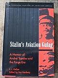 Stalin's Aviation Gulag, L. L. Kerber, 1560986409