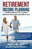 img - for Retirement Income Planning: The Baby-Boomers 2017 Guide to Maximize Your Income and Make it Last book / textbook / text book