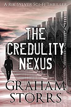 The Credulity Nexus (A Rik Sylver Novel Book 1) by [Storrs, Graham]