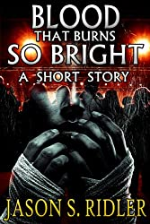 Blood that Burns so Bright: A Short Story