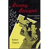 Bunny Berigan: Elusive Legend Of Jazz