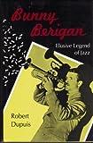 Bunny Berigan, Robert Dupuis, 0807116483