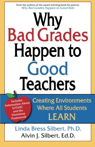Why Bad Grades Happen to Good Teachers: Creating Environments Where All Students LEARN