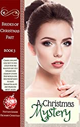 Historical Romance: A Christmas Mystery (Brides of Christmas Past Book Book 3)