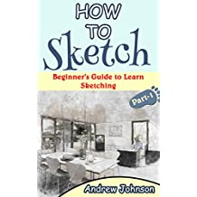 How to Sketch: Beginner's Guide to Learn Sketching- Part-1(Sketching, How to Sketch, Sketching for Beginners, Drawing, Drawing for Beginners)