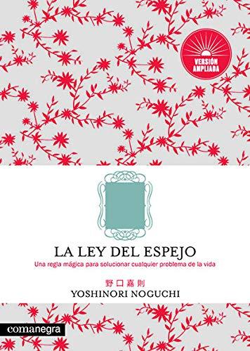 La ley del espejo por Yoshinori Noguchi,Ruiz Morilla, Sandra