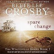 Spare Change: Wyattsville Series, Book 1 | Bette Lee Crosby