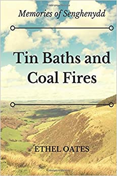 Tin Baths and Coal Fires: Memories of a Senghenydd Childhood