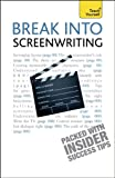 Break into Screenwriting, 5th Edition, Ray Frensham, 0071785337