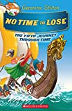 #1: No Time To Lose (Geronimo Stilton Journey Through Time #5)