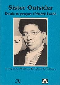 Sister Outsider : Essais et propos d'Audre Lorde par Audre Lorde