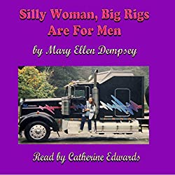 Silly Woman, Big Rigs Are for Men