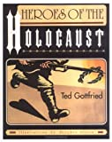 img - for Heroes Of The Holocaust (Holocaust (Twenty-First Century)) by Ted Gottgried (2001-04-01) book / textbook / text book