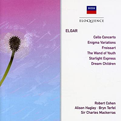 Elgar: Cello Concerto / Enigma Variations / Froissart / Wand of Youth / Starlight Express / Dream Children