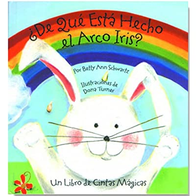 Bendon Publishing De Que Esta Hecho el Arco Iris? Un Libro de Cintas Magicas (Spanish Edition): Schwartz, Betty Ann, Turner, Dona: Toys & Games