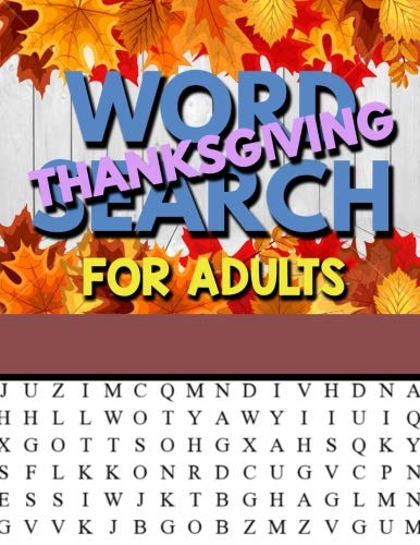 Thanksgiving Word Searches And Crossword Puzzles - Thanksgiving Word Search For Adults: Thanksgiving Large Print Word Search Puzzles For Adults Thanksgiving Activity Book