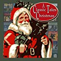 A Classic Tales Christmas Audiobook by O. Henry, Arthur Conan Doyle, Charles Dickens, Hans Christian Anderson, F. Scott Fitzgerald Narrated by B.J. Harrison