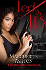Led By Lies: A Lily Blanchette Crime Novel (The Lies) (Volume 1) Paperback