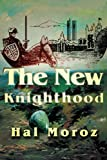 The New Knighthood, Hal Moroz, 0595220010