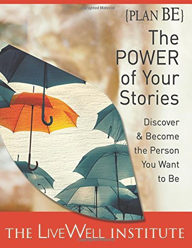 Plan BE: The POWER of Your Stories: Discover & Become the Person You Want to Be pdf