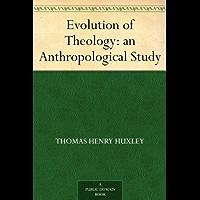 Evolution of Theology: an Anthropological Study (免费公版书) (English Edition)