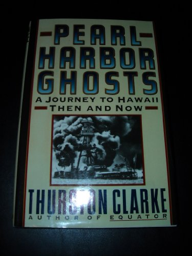 Pearl Harbor Ghosts: A Journey to Hawaii Then and Now