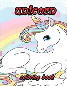 unicorn coloring book: amazing coloring book for kids and ...