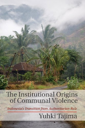 Download The Institutional Origins of Communal Violence: Indonesia's Transition from Authoritarian Rule Pdf