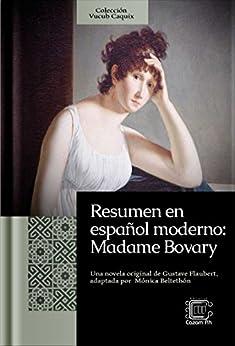 resumen en espa 241 ol moderno madame bovary una