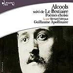 Alcools suivi de Le Bestiaire: Poèmes choisis | Guillaume Apollinaire