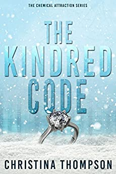 The Kindred Code (The Chemical Attraction Series Book 2) by [Thompson, Christina]