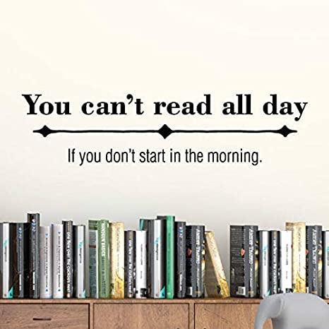 Amazon Com Cliffbennett Book Wall Decal Wall Quote Bookshelf You Can T Read All Day Reading Library School Wall Quote Decal Wall Art Decor Vinyl Decal Home Kitchen