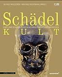 Schadelkult : Kopf und Schadel in der Kulturgeschichte des Menschen, Wieczorek, Alfried and Rosendahl, Wilfried, 3795424542
