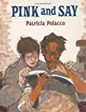 Pink and Say, Patricia Polacco, 0399226710