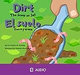 El Suelo/ Dirt: Tierra y Arena/ The Scoop on Soil (Ciencia Asombrosa) (Spanish and English Edition)