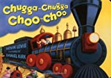 Chugga-Chugga Choo-Choo by Kevin Lewis (March 5, 2001) Board book