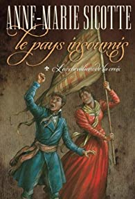 Le Pays Insoumis, tome 1 :  Les chevaliers de la croix par Anne-Marie Sicotte