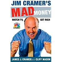 Jim Cramer's Mad Money: Watch TV, Get Rich