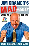 img - for Jim Cramer's Mad Money: Watch TV, Get Rich book / textbook / text book