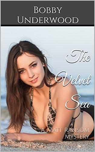 The Velvet Sea: A Matt Ransom Mystery - Sea Velvet