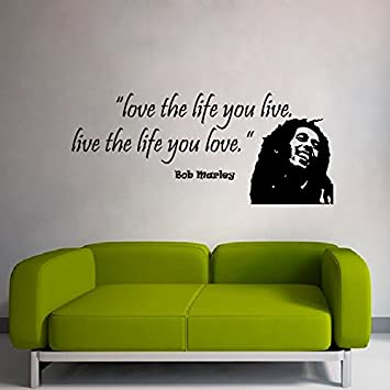 Stickers muraux Citations Aimez la vie que vous vivez Bob Marley ...
