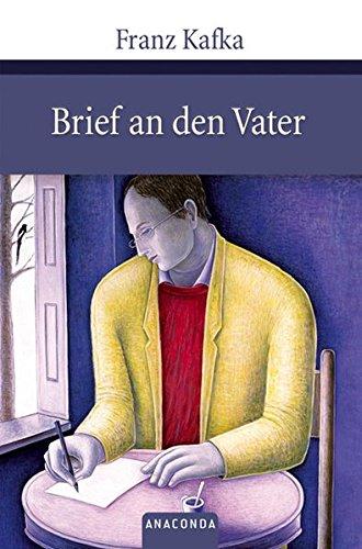 Brief an den Vater (Große Klassiker zum kleinen Preis) Gebundenes Buch – 1. August 2008 Franz Kafka Anaconda 3866473060 MAK_9783866473065