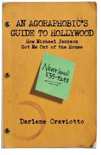 An Agoraphobic's Guide to Hollywood: How Michael Jackson Got Me Out of the House pdf